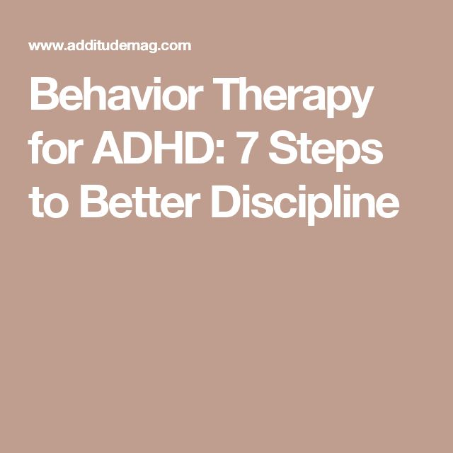 Behavior Therapy for ADHD: 7 Steps to Better Discipline