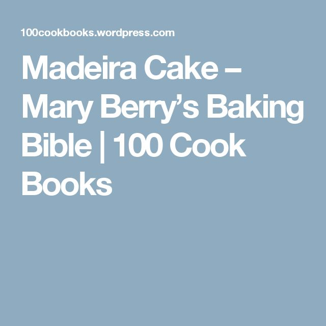 Madeira Cake – Mary Berry's Baking Bible | 100 Cook Books