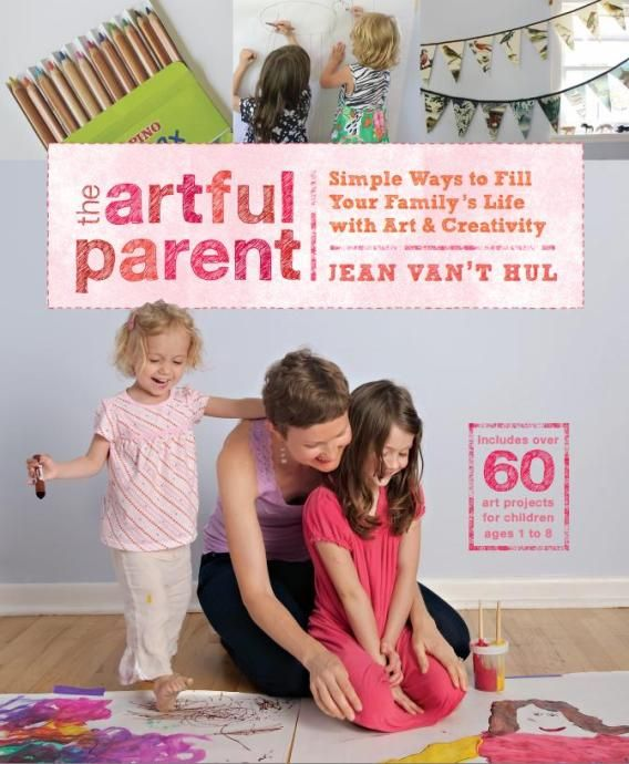 The Artful Parent :: Simple Ways to Fill Your Family's Life with Art & Creativity by Jean Van't Hul is available for preorder!!