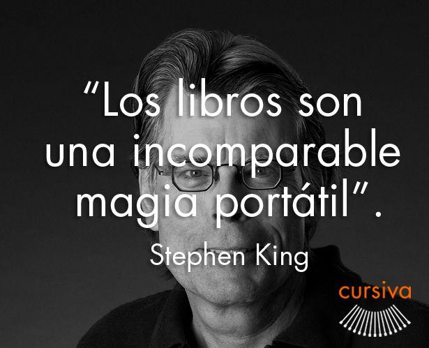 """Los libros son una incomparable magia portátil"" Stephen King #cita #quote #escritura #literatura #libros #books #StephenKing"