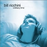 Ordinary Time by Bill Ricchini: Favorite Songs, Bill Ricchini, Ordinari Time