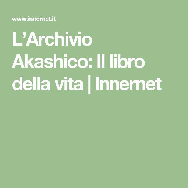 L'Archivio Akashico: Il libro della vita | Innernet