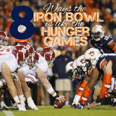 Moonie-Mag Malan: 8 Ways the Iron Bowl is Like the Hunger Games Auburn and Alabama Game-day!