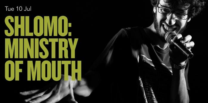Shlomo: Ministry of Mouth