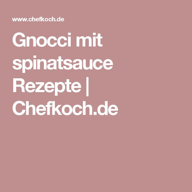 Gnocci mit spinatsauce Rezepte | Chefkoch.de
