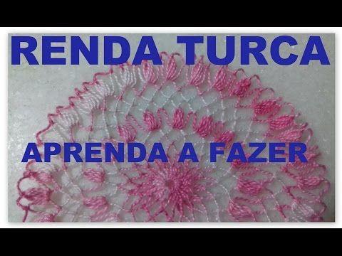 RENDA TURCA - APRENDA A FAZER - PASSO A PASSO PARTE 6 - YouTube