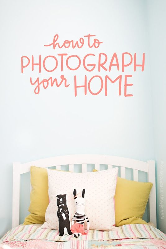 how to photograph your home - 5 easy tips