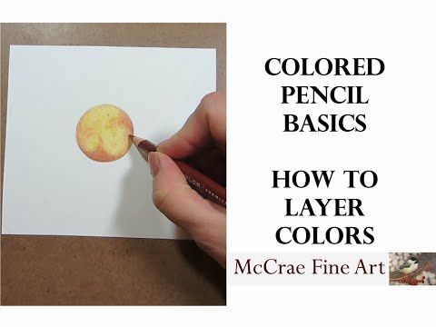TUTORIAL #6 - 1 Hour TUTORIAL: How to layer using colored pencils. (Prismacolor and Polychromos)6 - YouTube