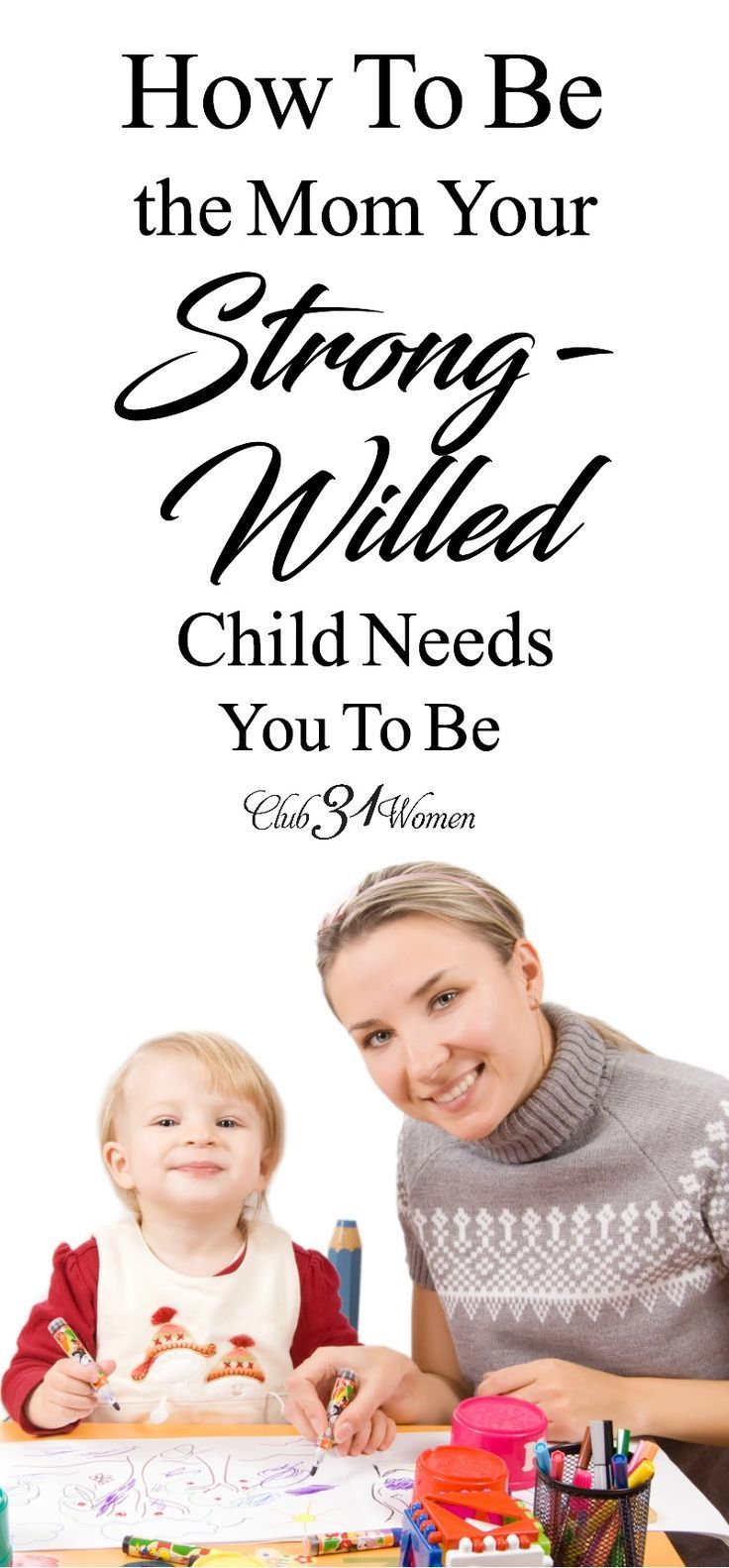 Do you have a strong-willed child? Wonder how you can be the best mom to such a determined kid? Here's encouraging and helpful advice from a mom who knows! ~ Club31Women via @Club31Women