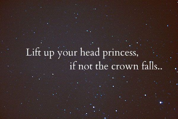 Lift Up Your Head PrincessKing Of King, Remember This, Princesses Quotes, Little Girls Room, Chin Up, Daughters Room, New Life, Life Mottos, Princesses Crowns
