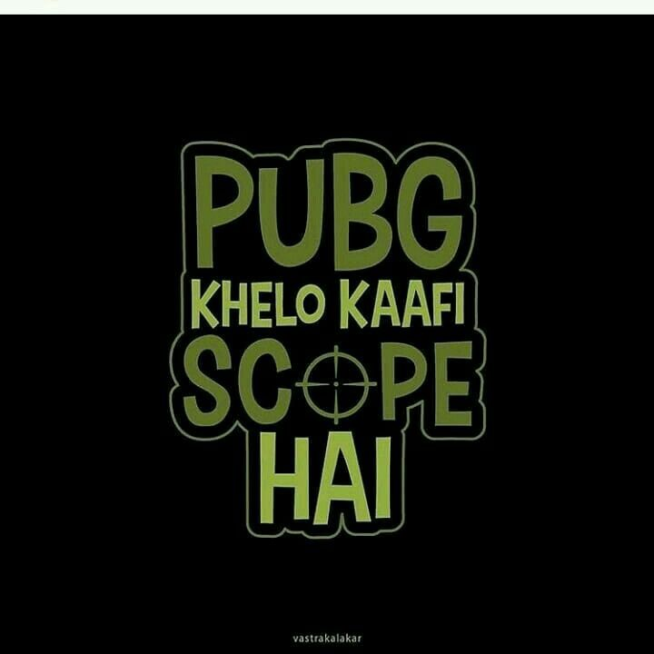 PUBG khelo kaafi scope hai | Desi Hindi Quotes (INDIA