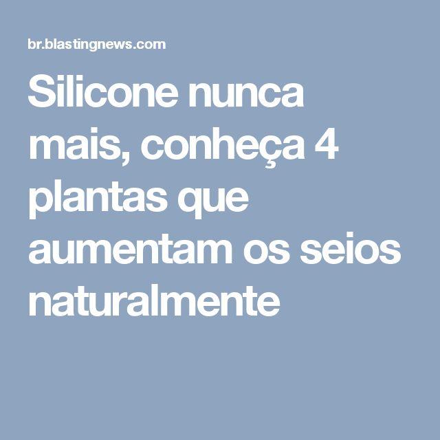 Silicone nunca mais, conheça 4 plantas que aumentam os seios naturalmente
