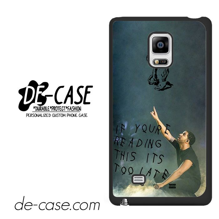 Drake Its Too Late DEAL-3697 Samsung Phonecase Cover For Samsung Galaxy Note Edge