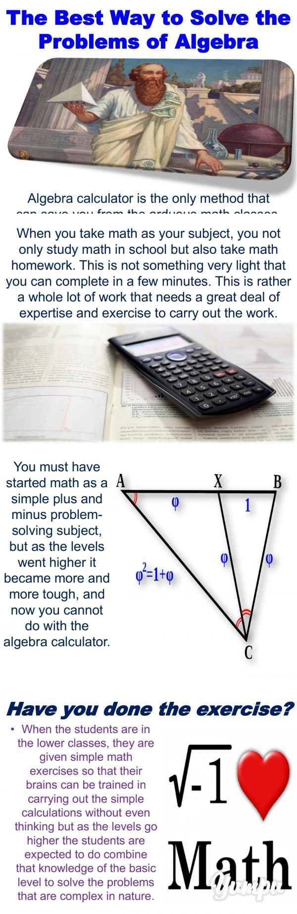 The Best Way to Solve the Problems of Algebra - Magazine with 17 pages: Solve your all algebra problems by using algebra calculator and finish math homework. You can find it many website, but the latest and easy is QuickMath algebra calculator. Now solve your all problems easily and make math your friend.