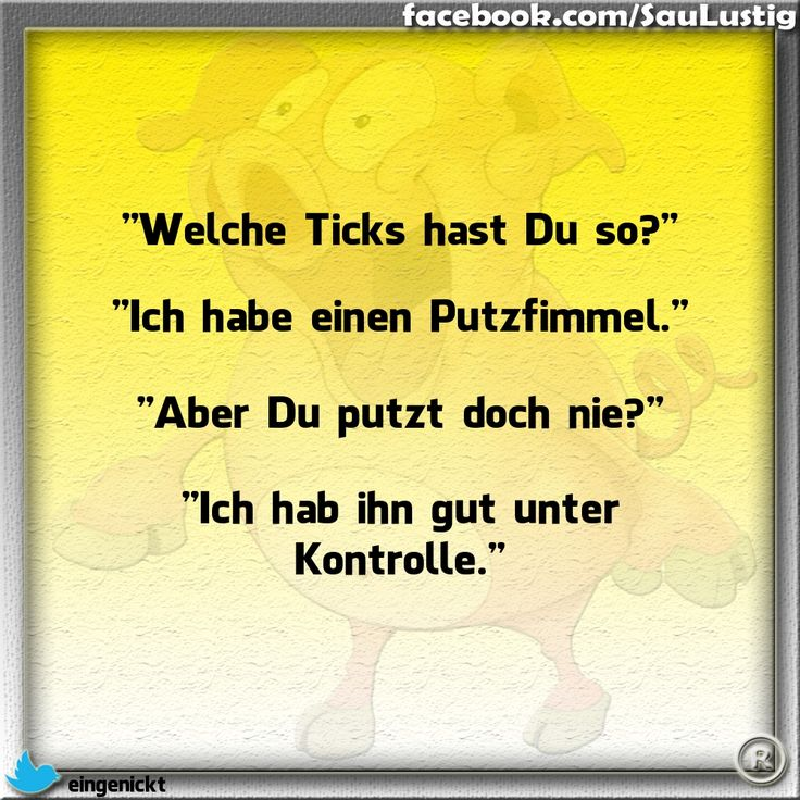 Welche Ticks hast Du so