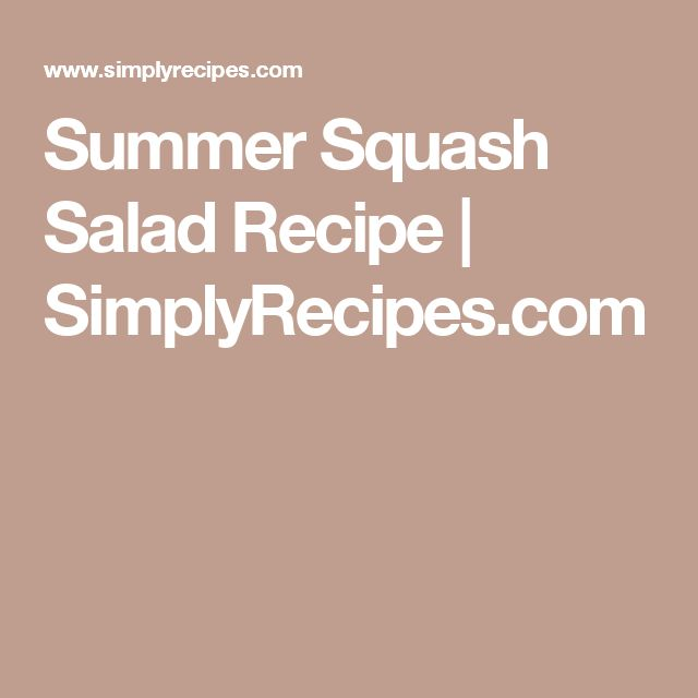 Summer Squash Salad Recipe | SimplyRecipes.com