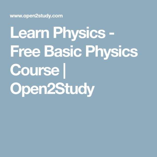 Learn Physics - Free Basic Physics Course   Open2Study