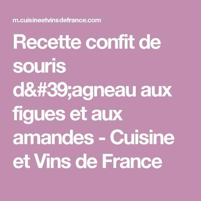 Recette confit de souris d'agneau aux figues et aux amandes - Cuisine et Vins de France