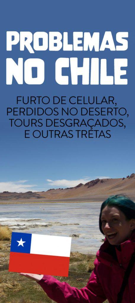 Problemas no Chile, perrengues de viagem, furto de celular..veja tudo o que deu de errado na minha viagem ao Atacama e Santiago e como evitar as tretas!
