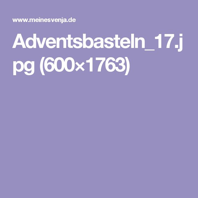 Adventsbasteln_17.jpg (600×1763)