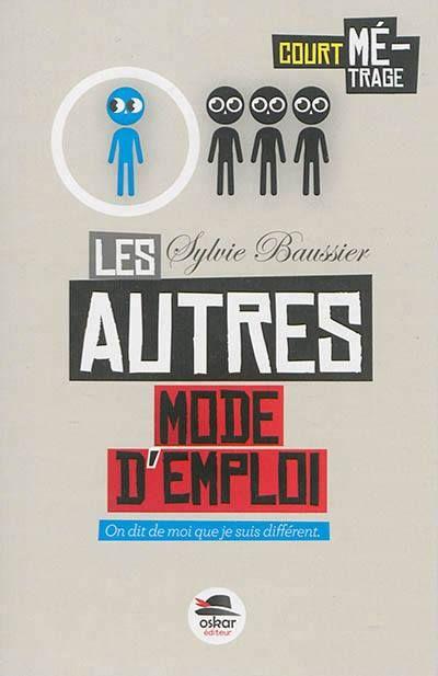 Les autres, mode d'emploi / Sylvie Baussier. - Oskar Jeunesse (Court-métrage), 2014