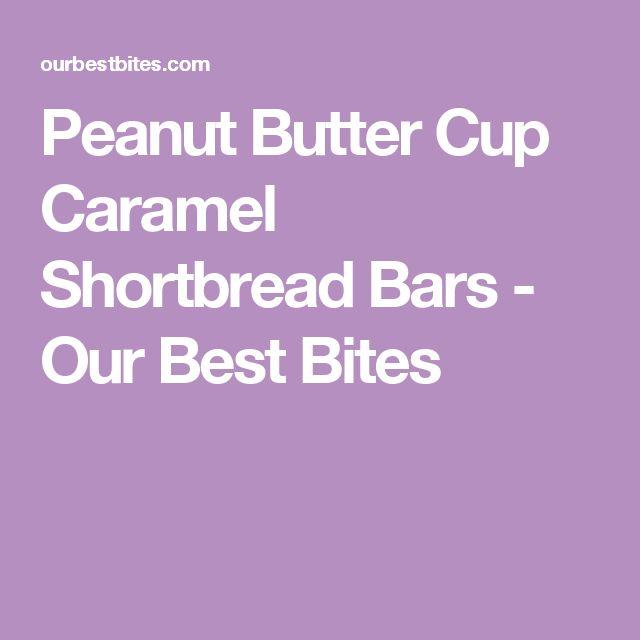 Peanut Butter Cup Caramel Shortbread Bars - Our Best Bites
