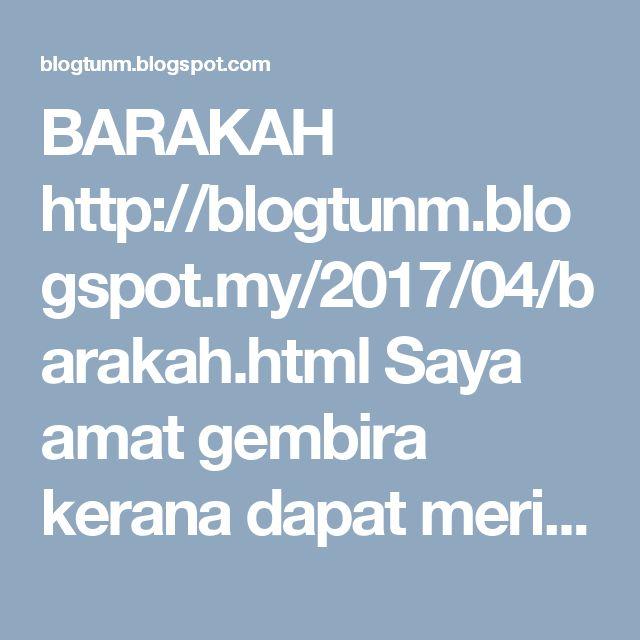 BARAKAH http://blogtunm.blogspot.my/2017/04/barakah.html Saya amat gembira kerana dapat meringankan sedikit tekanan sara hidup penduduk Pulau Tuba, Langkawi  Tun Dr Mahathir Mohamad http://blogtunm.blogspot.com