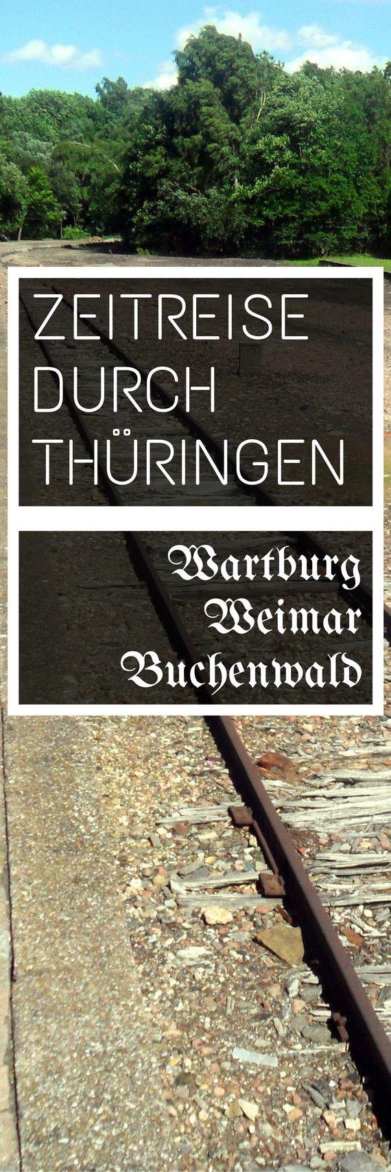 Zeitreise durch Thüringen – Wartburg, Weimar, Buchenwald