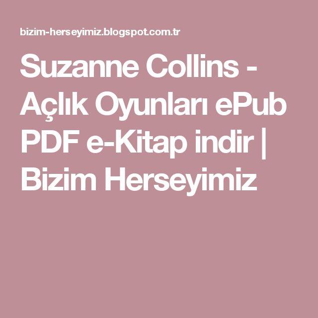 Suzanne Collins - Açlık Oyunları ePub PDF e-Kitap indir   Bizim Herseyimiz