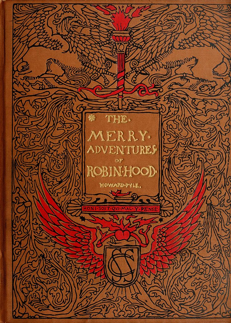 'The Merry Adventures of Robin Hood' written and illustrated by Howard Pyle. Scribner, New York, 1911
