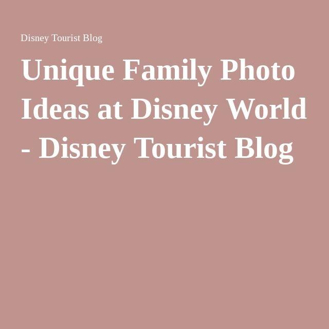 Unique Family Photo Ideas at Disney World - Disney Tourist Blog