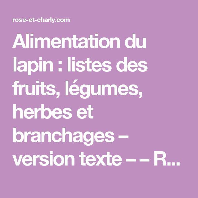 Alimentation du lapin : listes des fruits, légumes, herbes et branchages – version texte – – Rose et Charly