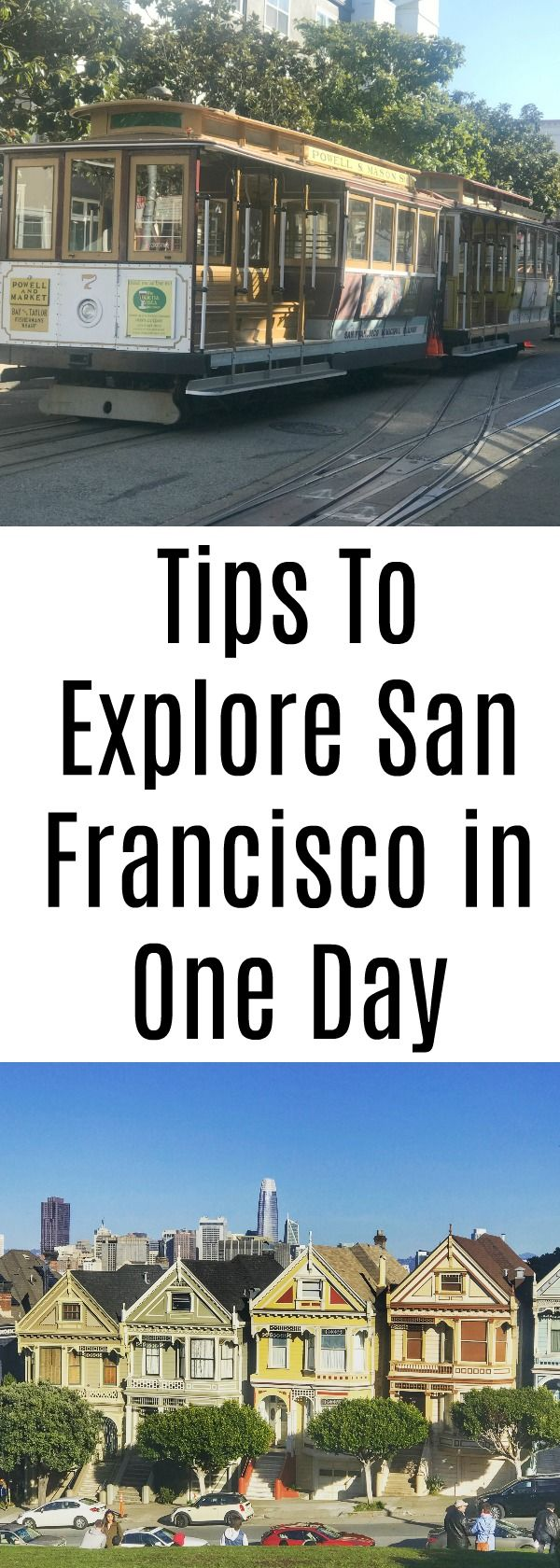 Tips to explore san Francisco in one day. traveling to San Francisco, the bay area, day trip to SFO, SFO, day trip to San Francisco, what to see in San Francisco, California day trips