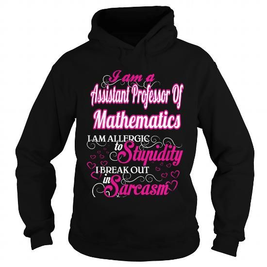 Assistant Professor Of Mathematics - Sweet Heart Please tag, repin & share with your friends who would love it. #hoodie #shirt #tshirt #gift #birthday #Christmas