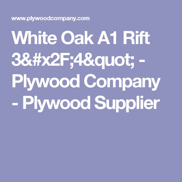 """White Oak A1 Rift 3/4"""" - Plywood Company - Plywood Supplier"""