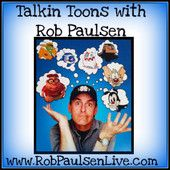Check out Rob's podcast, Talkin' Toons with Rob Paulsen!