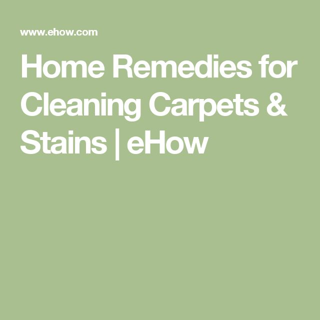 Home Remedies for Cleaning Carpets & Stains | eHow