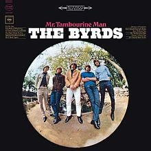 Mr. Tambourine Man - The Byrds,. 1965