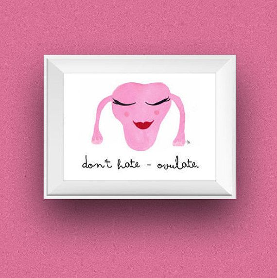 don't hate - ovulate | uterus watercolor | funny uterus art | doula, midwife, obgyn | reproductive art | period gifts for her