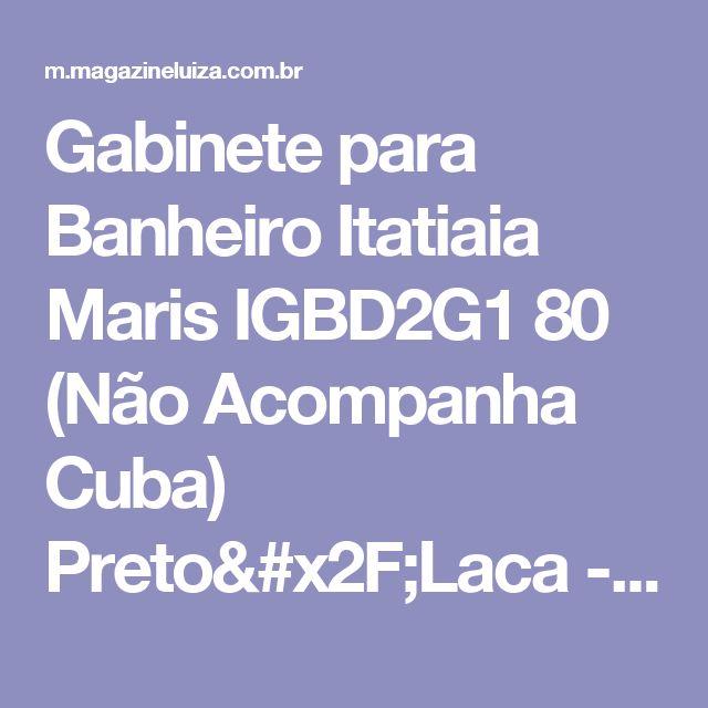 Gabinete para Banheiro Itatiaia Maris IGBD2G1 80 (Não Acompanha Cuba) Preto/Laca - Armários e Gabinetes para Banheiro | Magazine Luiza