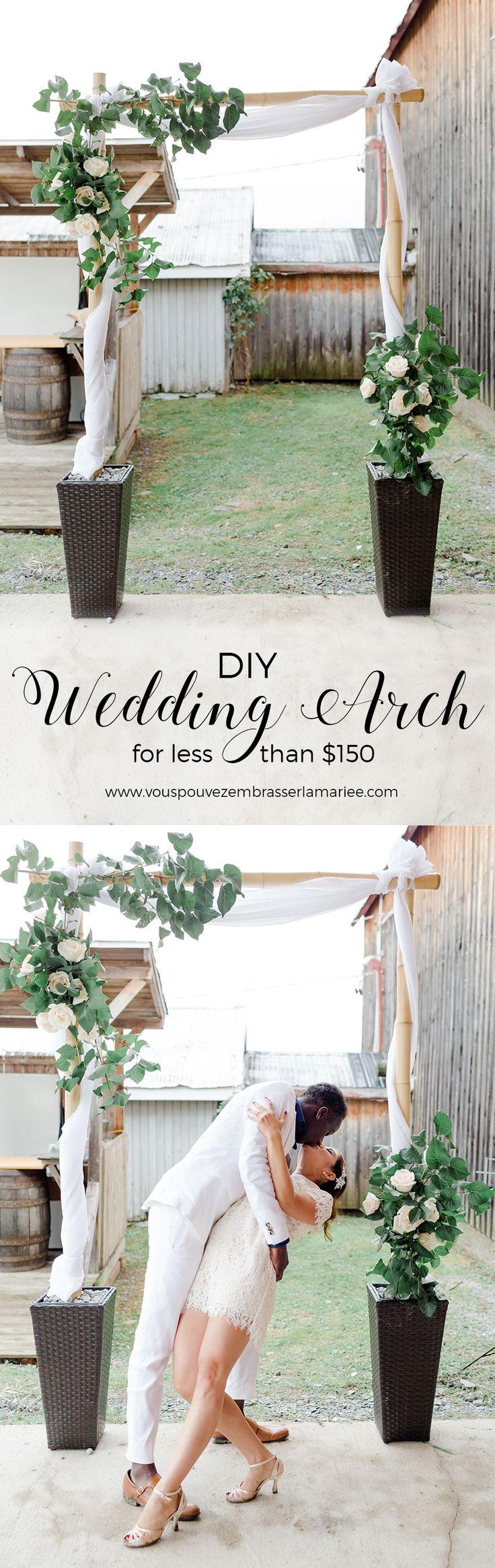 DIY Wedding Arch for less than 150 Backyard wedding