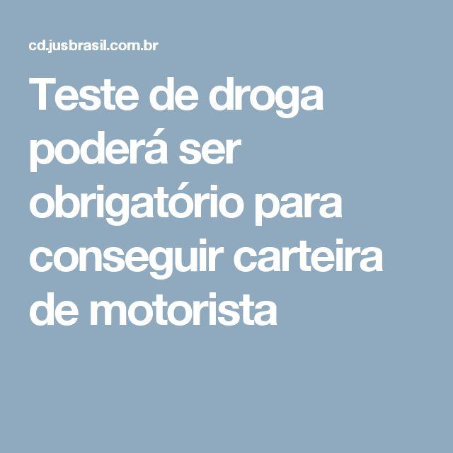 Teste de droga poderá ser obrigatório para conseguir carteira de motorista