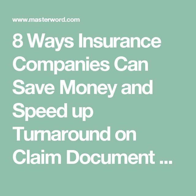 8 Ways Insurance Companies Can Save Money And Speed Up Turnaround