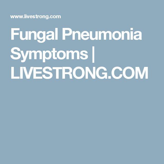 Fungal Pneumonia Symptoms | LIVESTRONG.COM
