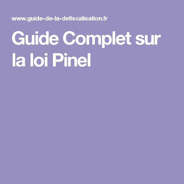 Guide Complet sur la loi Pinel