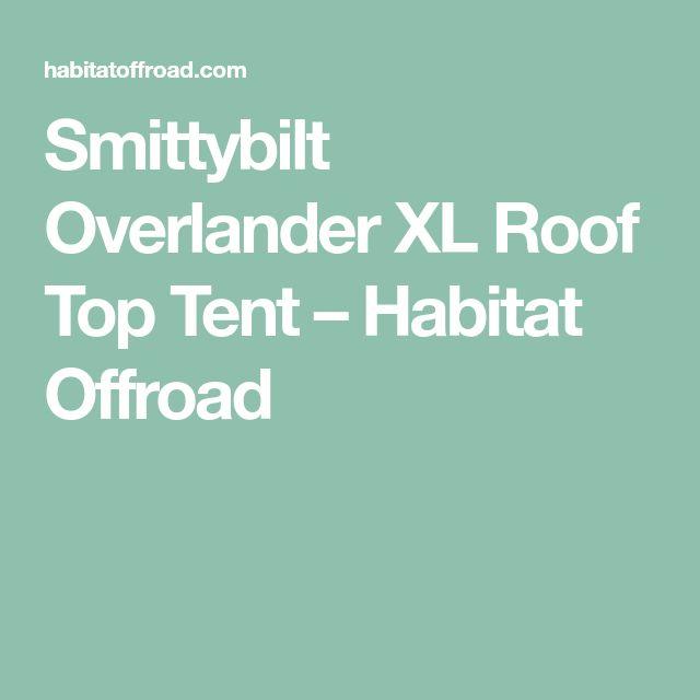 Smittybilt Overlander XL Roof Top Tent – Habitat Offroad
