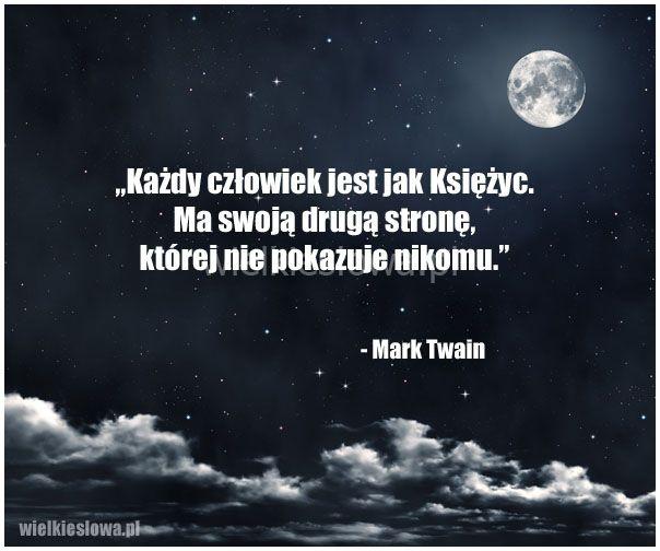 Każdy człowiek jest jak Księżyc... #Twain-Mark, #Człowiek  http://www.wiewiorka.pl