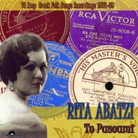 Rita Abatzi To Pasoumi (78 Rmp Greek Folk Songs Recordings 1933-1939)