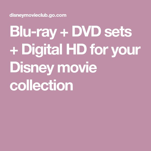 Blu-ray + DVD sets + Digital HD for your Disney movie collection