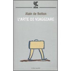 L'arte di Viaggiare di Alain de Botton: un libro che approfondisce il tema della filosofia e della psicologia del viaggio. Indaga su aspettative, stereotipi, ricordi ed emozioni legate al viaggiare.